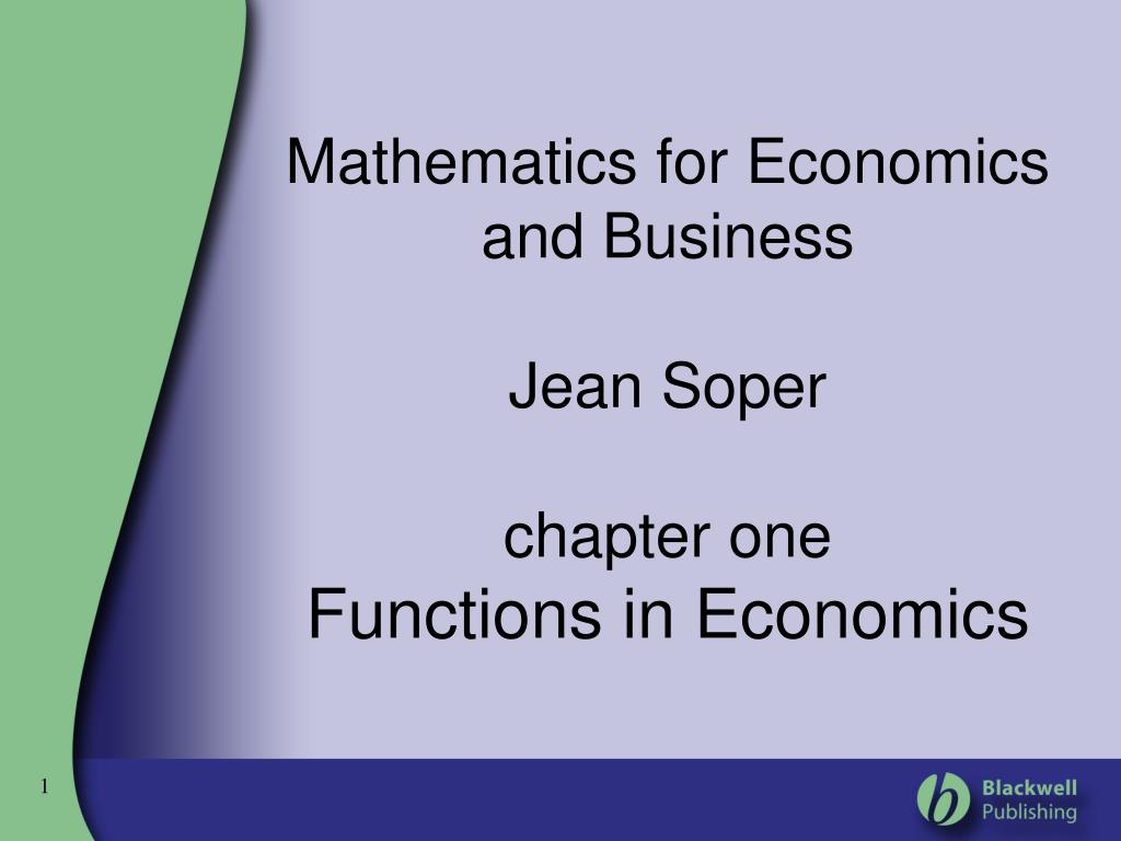 mathematics for economics and business jean soper chapter one functions in economics l.