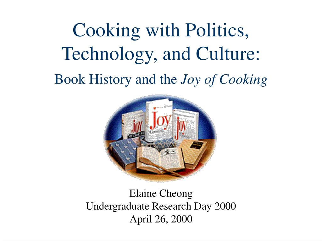 cooking with politics technology and culture book history and the joy of cooking l.