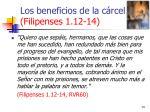 los beneficios de la c rcel filipenses 1 12 1414