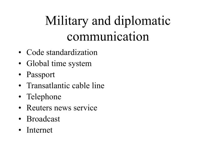 Military and diplomatic communication