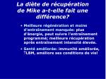 la di te de r cup ration de mike a t elle fait une diff rence