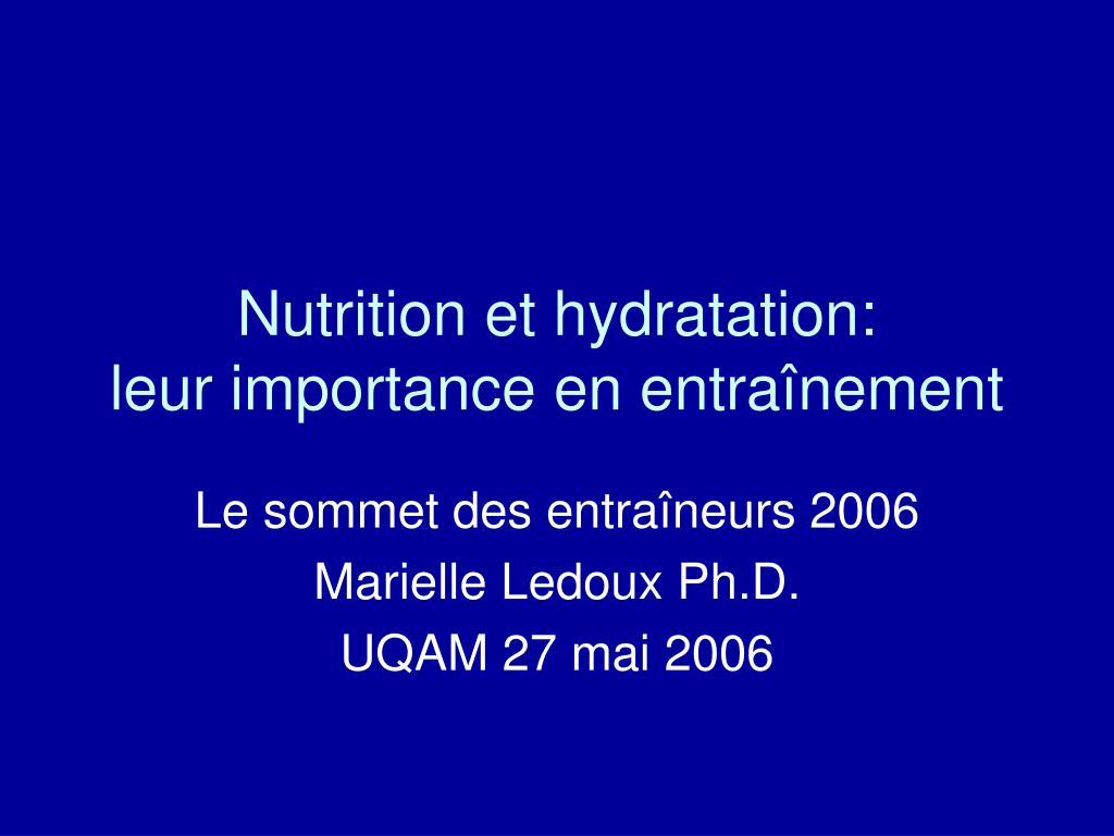 nutrition et hydratation leur importance en entra nement l.