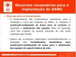 recursos necess rios para a implanta o do samu