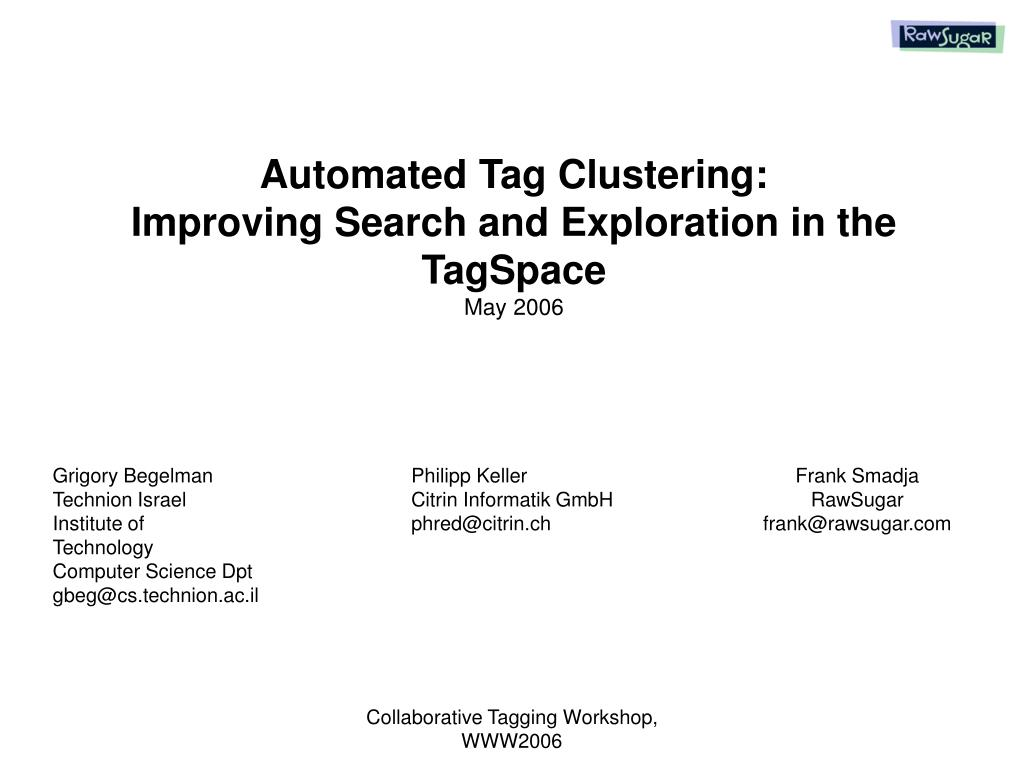 automated tag clustering improving search and exploration in the tagspace may 2006 l.