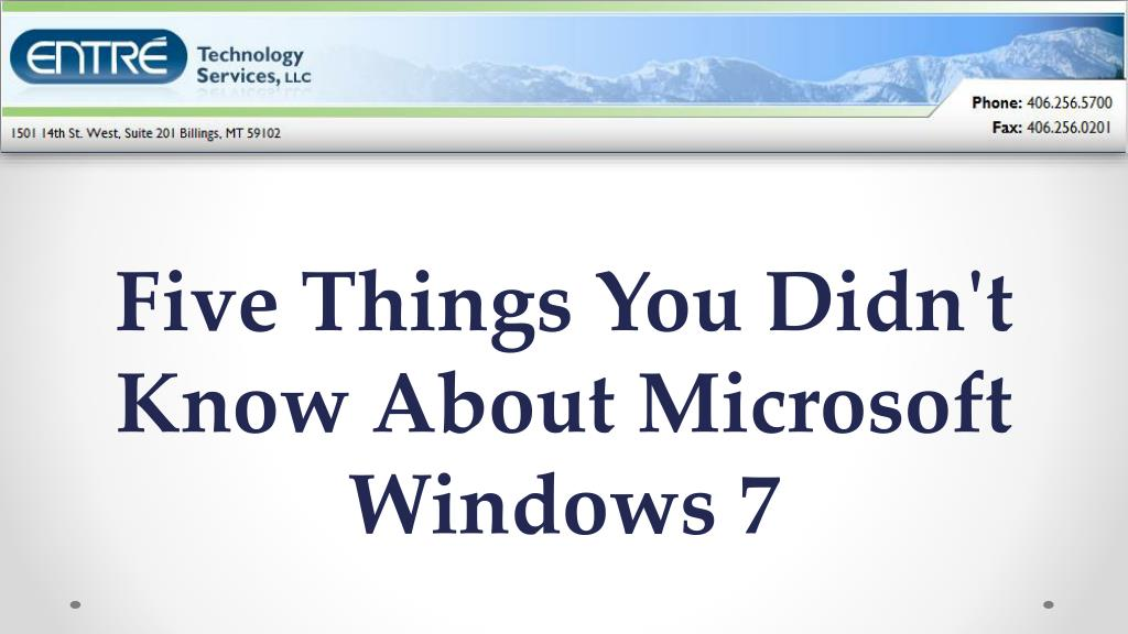 five things you didn t know about microsoft windows 7 l.