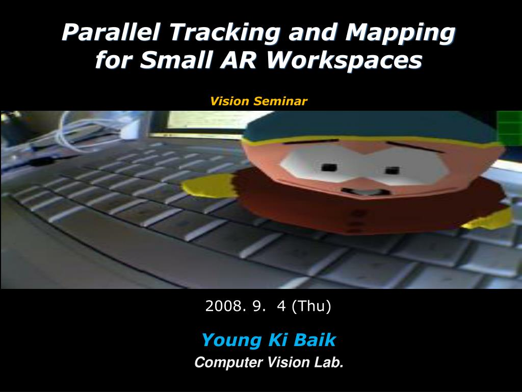 parallel tracking and mapping for small ar workspaces vision seminar l.