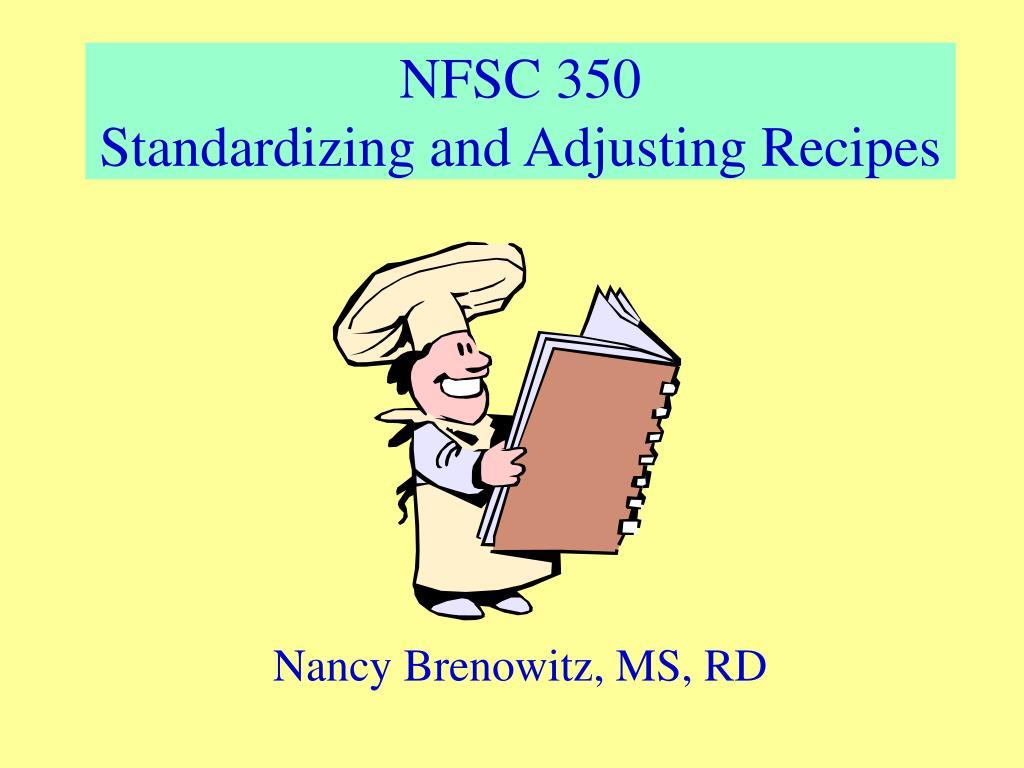 nfsc 350 standardizing and adjusting recipes l.