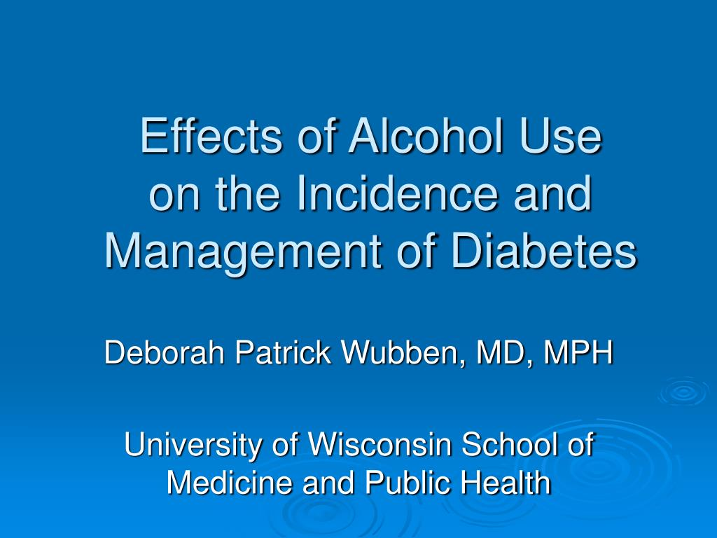 effects of alcohol use on the incidence and management of diabetes l.
