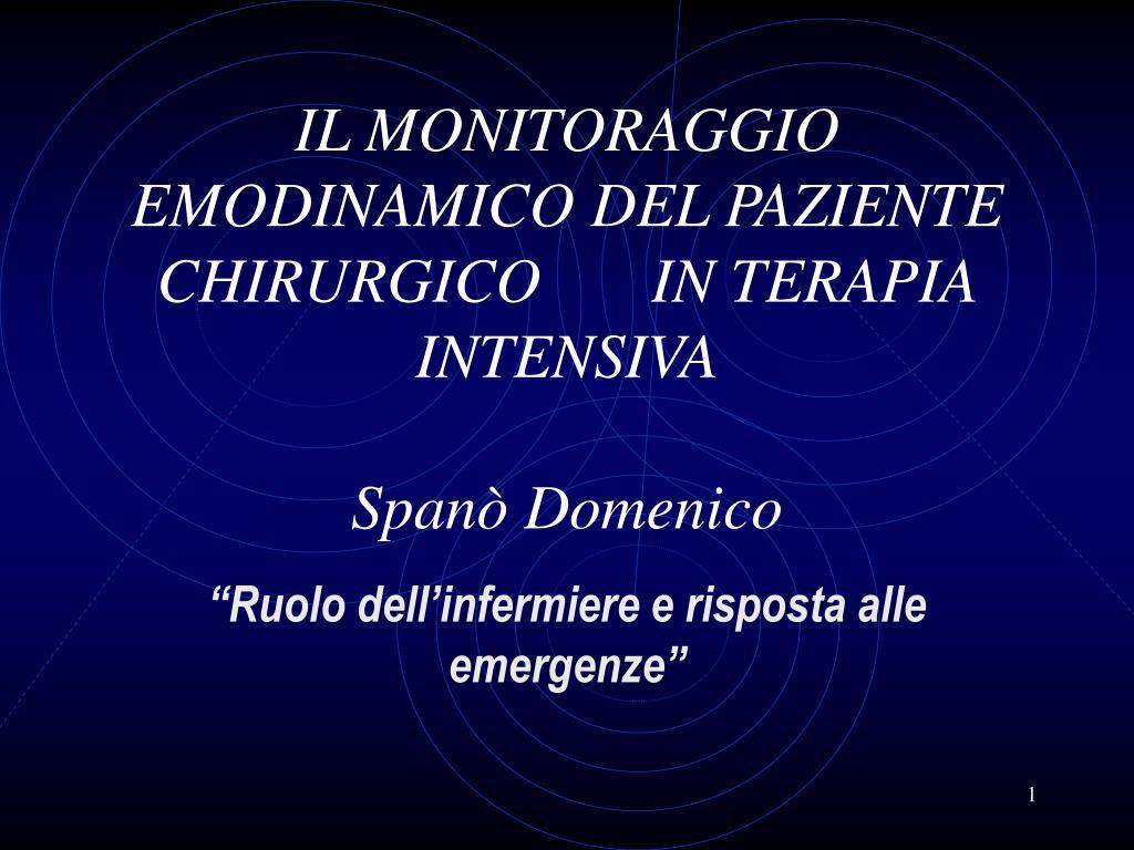 il monitoraggio emodinamico del paziente chirurgico in terapia intensiva span domenico l.