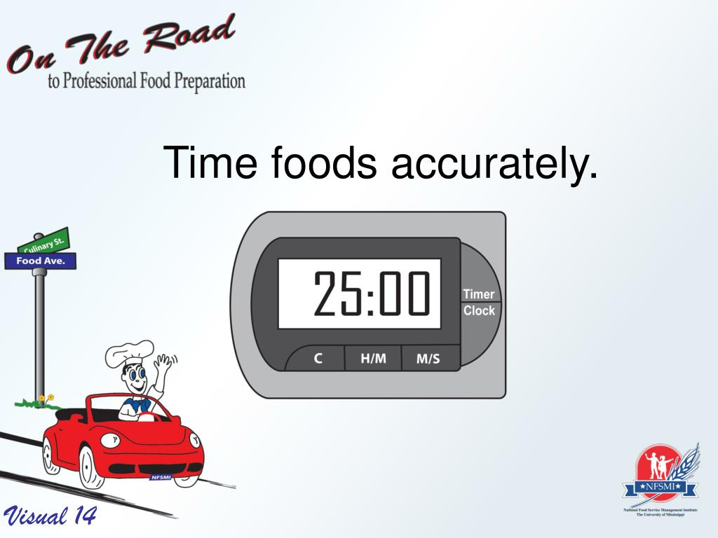 Time foods accurately.
