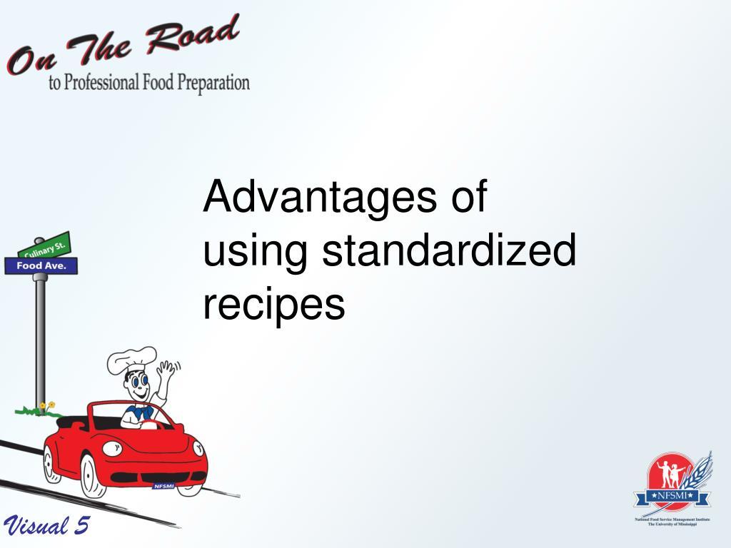 Advantages of using standardized recipes
