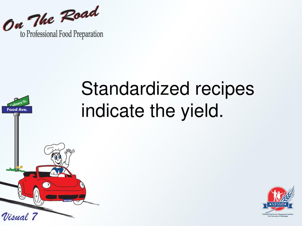 Standardized recipes indicate the yield.