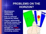 problems on the horizon