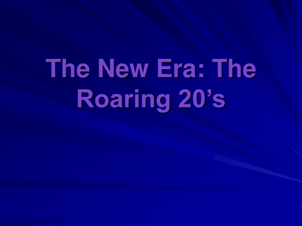 the new era the roaring 20 s l.