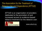 the association for the treatment of tobacco use and dependence attud