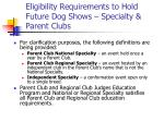 eligibility requirements to hold future dog shows specialty parent clubs
