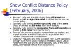 show conflict distance policy february 2006