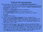 fattori di trattamento