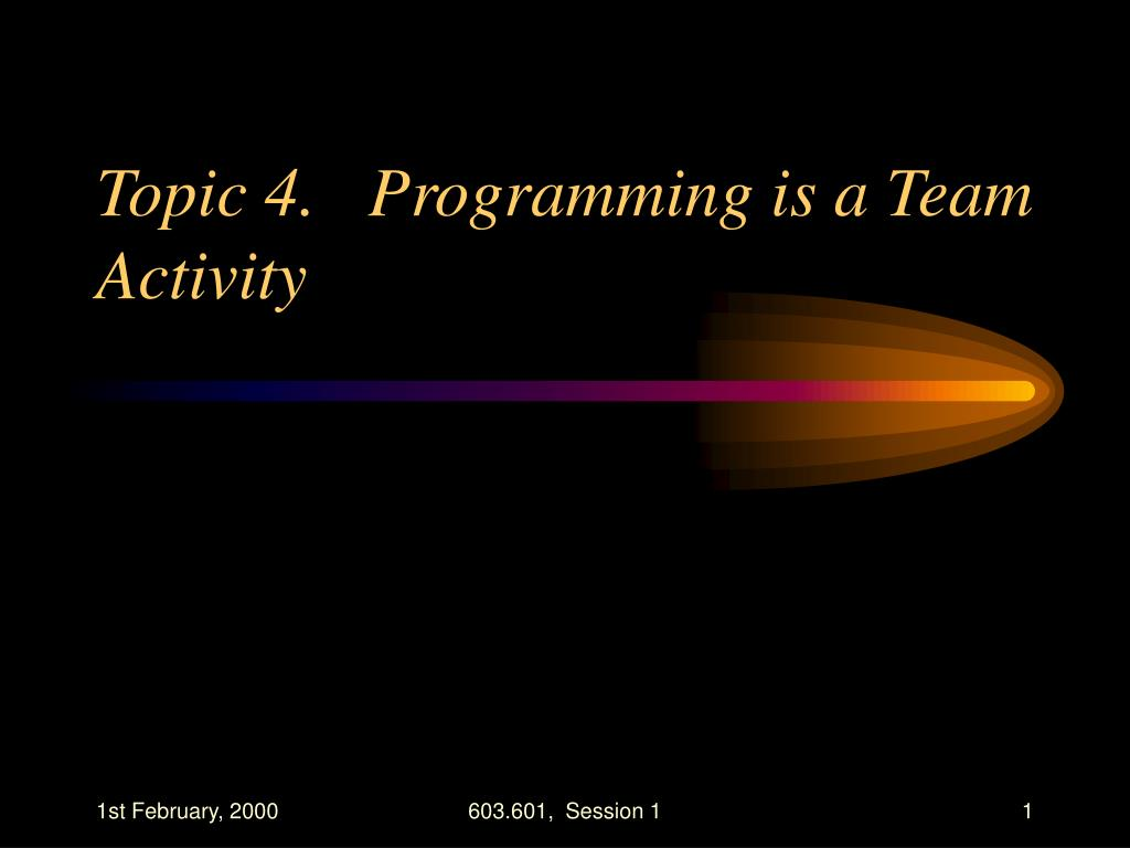 topic 4 programming is a team activity l.