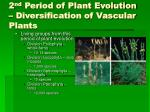 2 nd period of plant evolution diversification of vascular plants35
