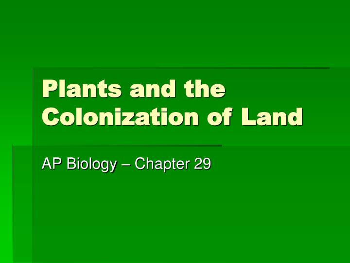 plants and the colonization of land n.