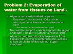 problem 2 evaporation of water from tissues on land
