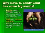 why move to land land has some big assets