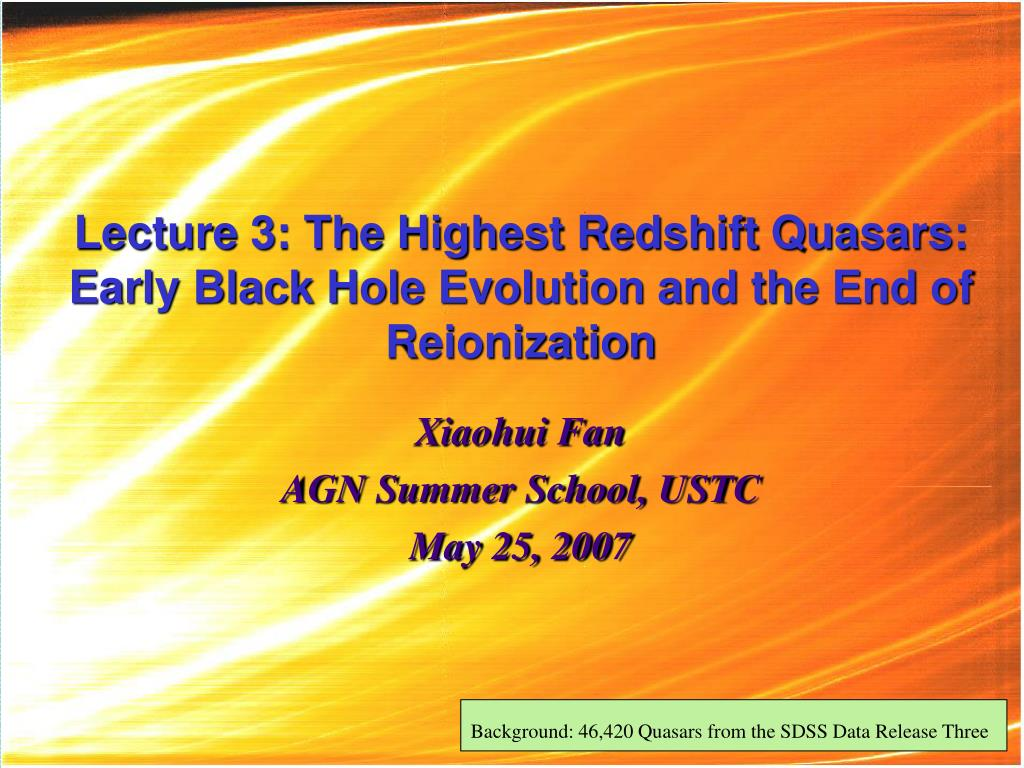lecture 3 the highest redshift quasars early black hole evolution and the end of reionization l.