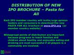distribution of new ipo brochure pasta for all