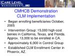 cmhcb demonstration clm implementation