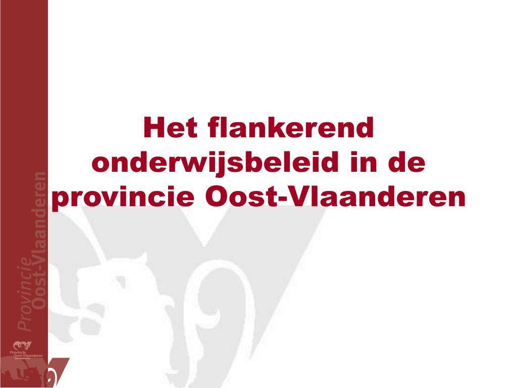 het flankerend onderwijsbeleid in de provincie oost vlaanderen l.
