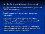 1 4 definitie problematisch druggebruik