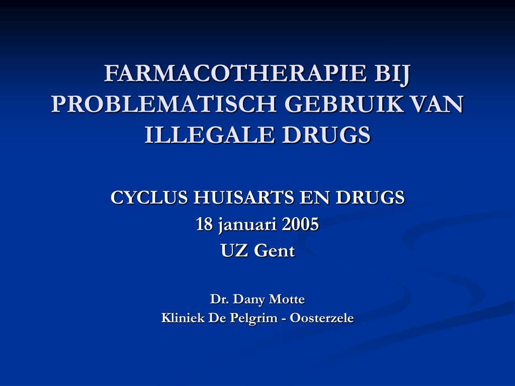 farmacotherapie bij problematisch gebruik van illegale drugs l.