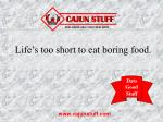 life s too short to eat boring food