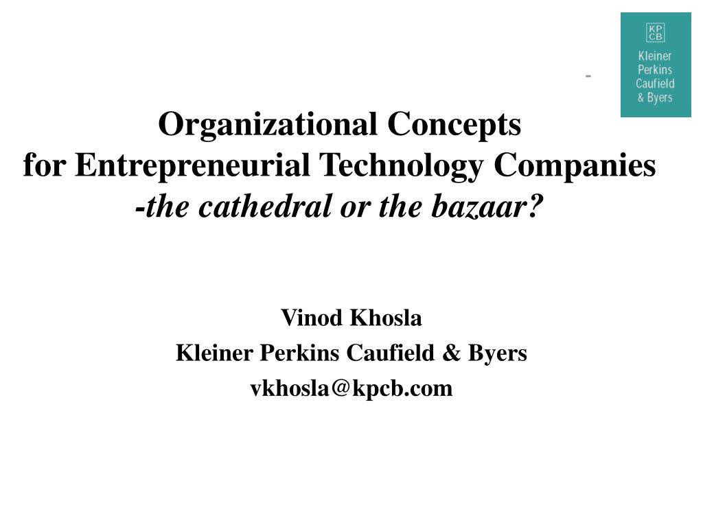 organizational concepts for entrepreneurial technology companies the cathedral or the bazaar l.