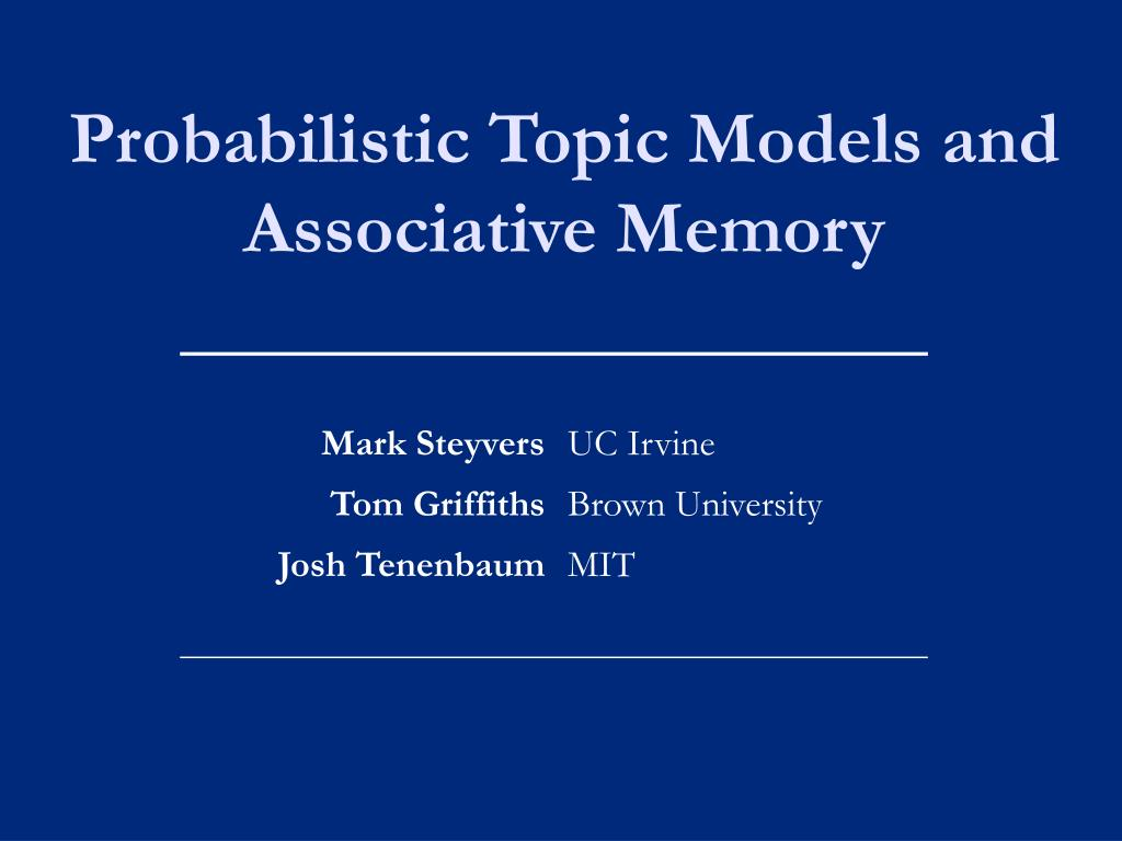 Probabilistic Topic Models and Associative Memory