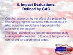 6 impact evaluations defined by gao