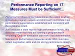 performance reporting on 17 measures must be sufficient