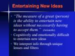 entertaining new ideas