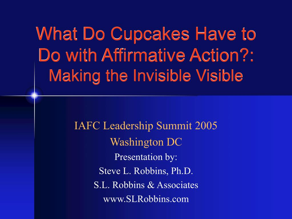 what do cupcakes have to do with affirmative action making the invisible visible l.