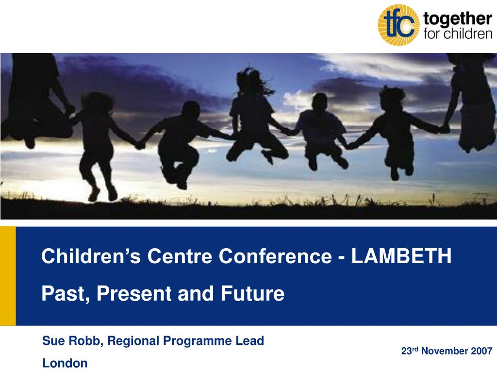 Children's Centre Conference - LAMBETH