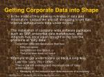 getting corporate data into shape
