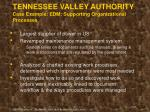 tennessee valley authority case example edm supporting organizational processes