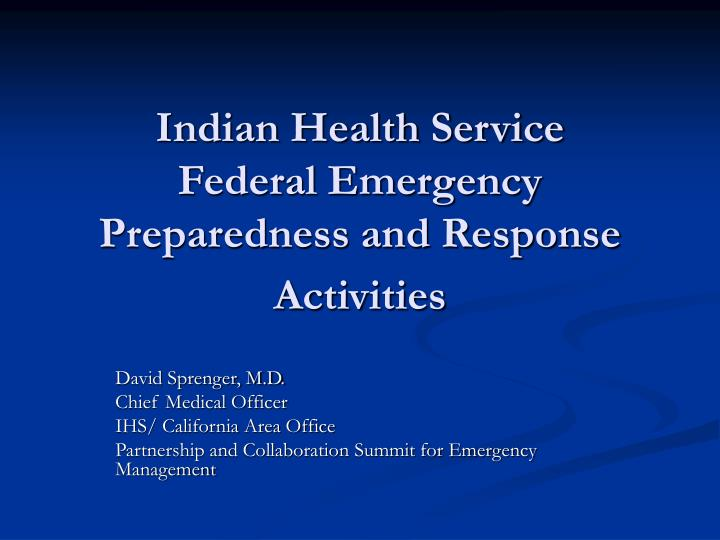 indian health service federal emergency preparedness and response activities n.