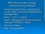 what are lenders doing hartford county market
