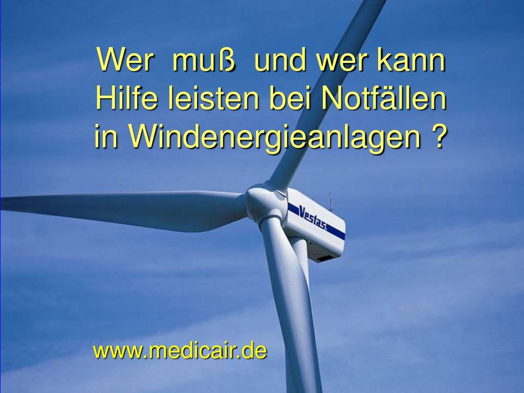wer mu und wer kann hilfe leisten bei notf llen in windenergieanlagen l.