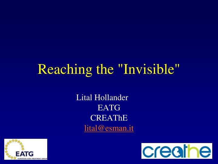 Reaching the invisible