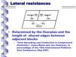 lateral resistances