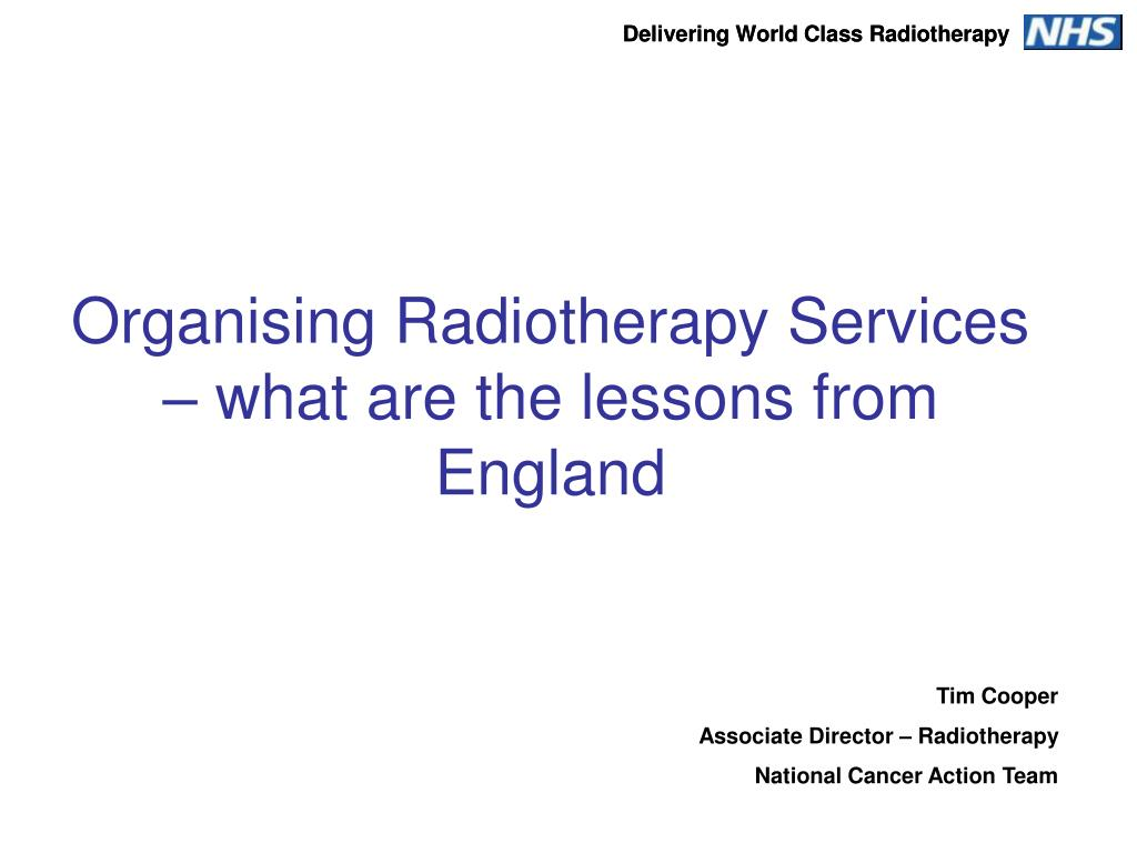 organising radiotherapy services what are the lessons from england l.