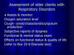 assessment of elder clients with respiratory disorders